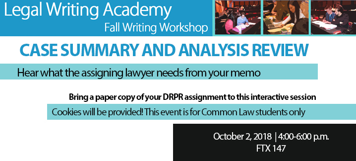 October 2, 2018 Case summary and analysis review. Hear what the assigning lawyer needs from your memo.