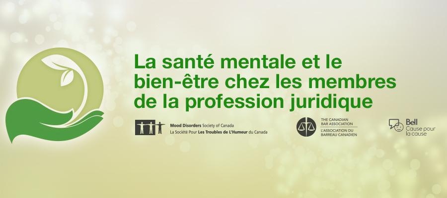 La sante mentale et le bien-etre chez le menbre de la profession juridique