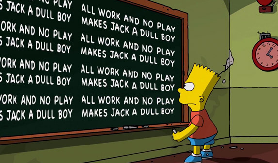 A cartoon of Bart Simpson standing in front of blackboard on which he has written the words, All Work and No Play Makes Jack a Dull Boy, over and over again.