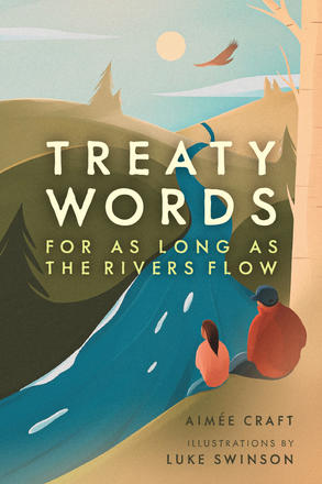 Treaty Words - For as long as the rivers flow